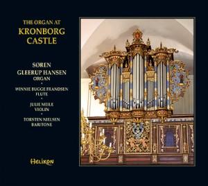 The Organ at Kronborg Castle. Orgelmusik og kammermusik fra Kronborg Slotskirke. Søren Gleerup Hansen, orgel, Julie Meile, violin, Winnie Bugge Frandsen, tværfløjte og Torsten Nielsen, sang.