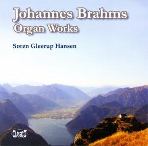 Johannes Brahms - Organ Works. Søren Gleerup Hansen.