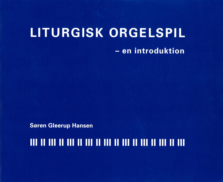 Liturgisk orgelspil – en introduktion