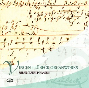 Vincent Lübeck - Organ Works. Søren Gleerup Hansen.